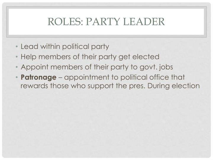 Roles: Party Leader
