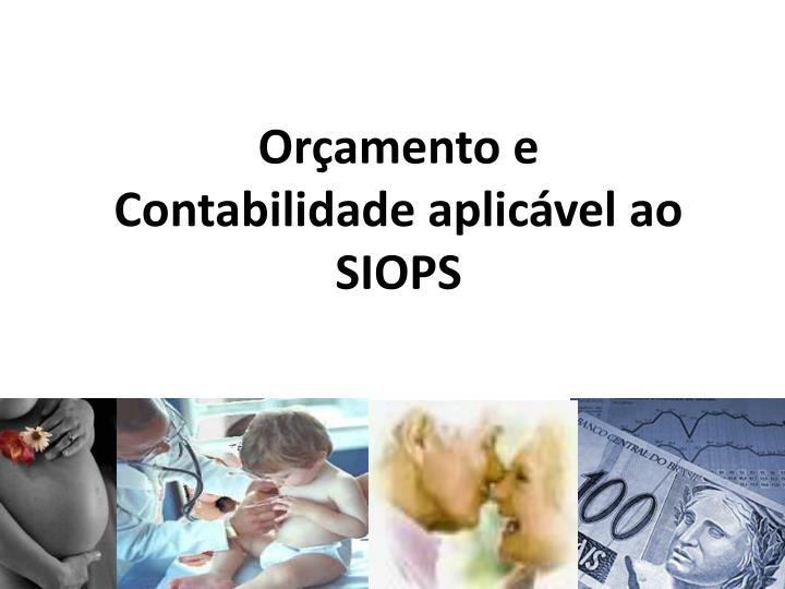 Orçamento e Contabilidade aplicável ao SIOPS