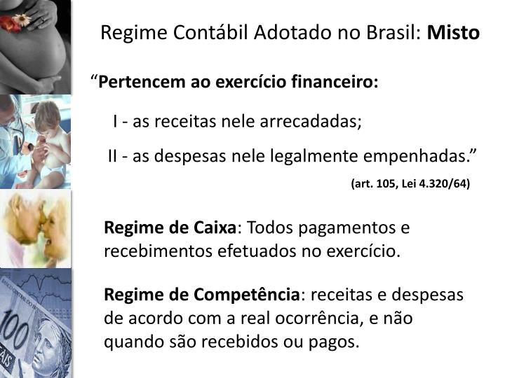 Regime Contábil Adotado no Brasil: