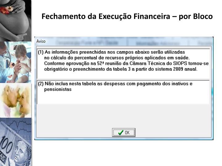 Fechamento da Execução Financeira – por Bloco