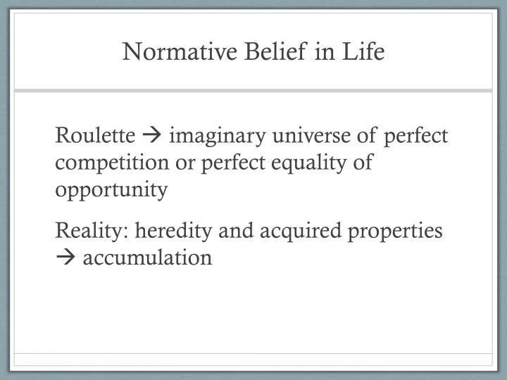 Normative Belief in Life