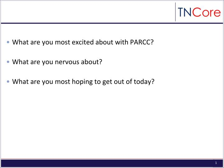 What are you most excited about with PARCC?