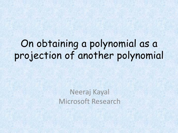 On obtaining a polynomial as a projection of another polynomial