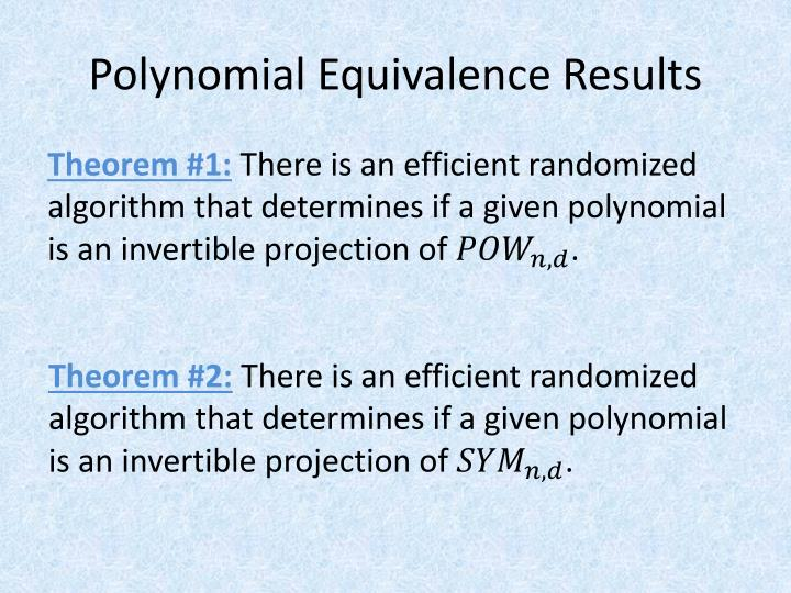 Polynomial Equivalence Results