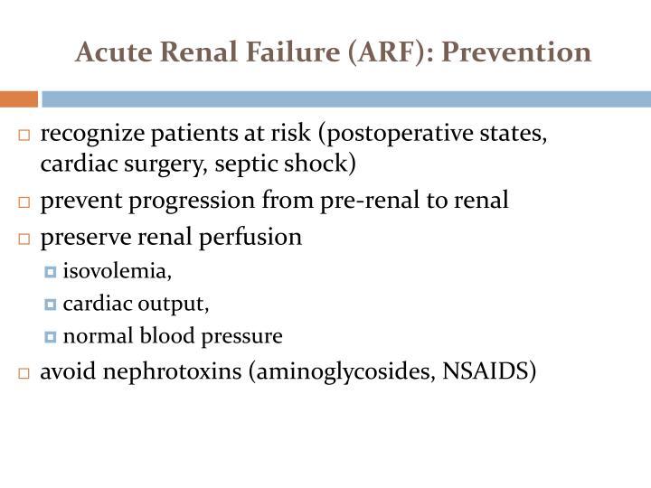 Acute Renal Failure (ARF): Prevention