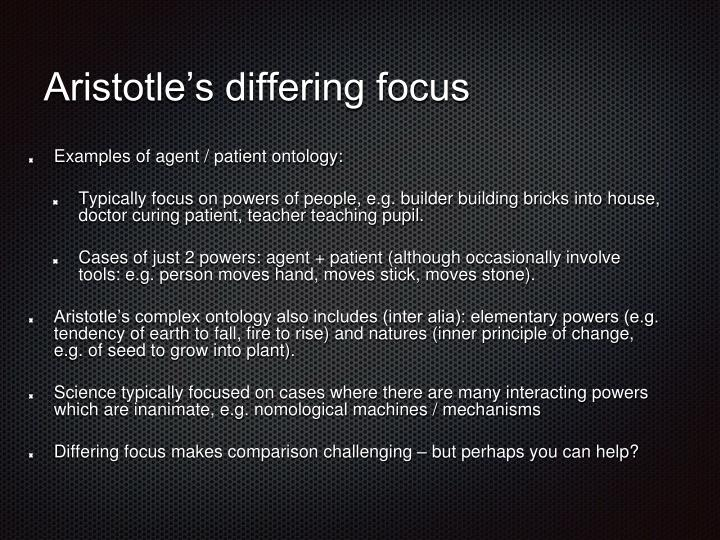 Aristotle's differing focus