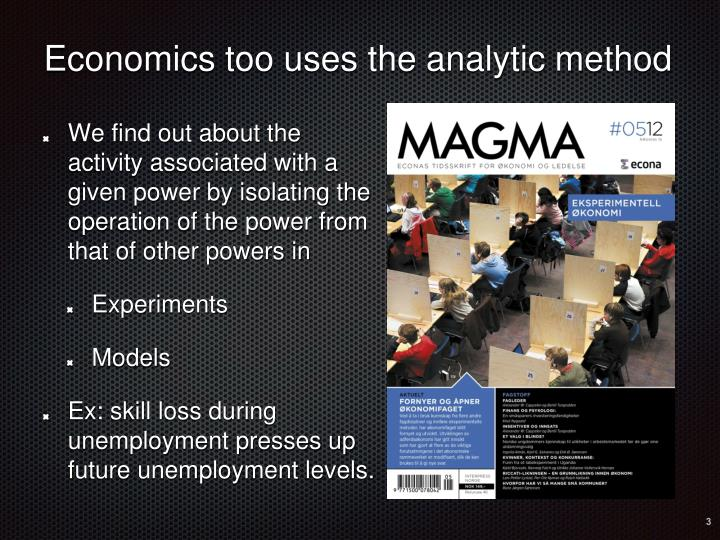 Economics too uses the analytic method