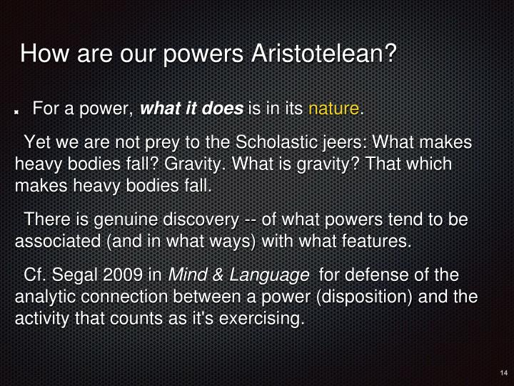 How are our powers Aristotelean?