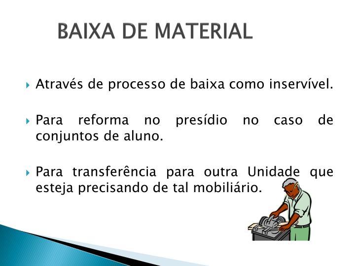 BAIXA DE MATERIAL