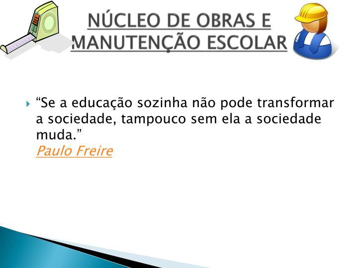 NÚCLEO DE OBRAS E MANUTENÇÃO ESCOLAR