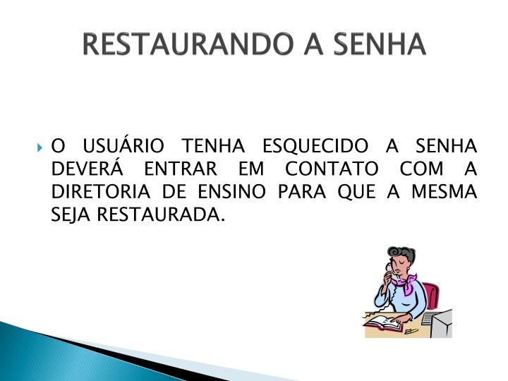 RESTAURANDO A SENHA