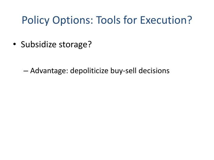 Policy Options: Tools for Execution?