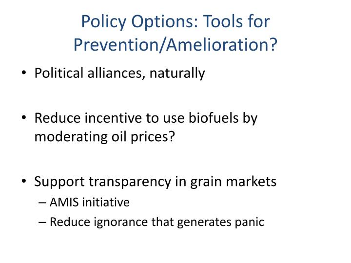 Policy Options: Tools for Prevention/Amelioration?