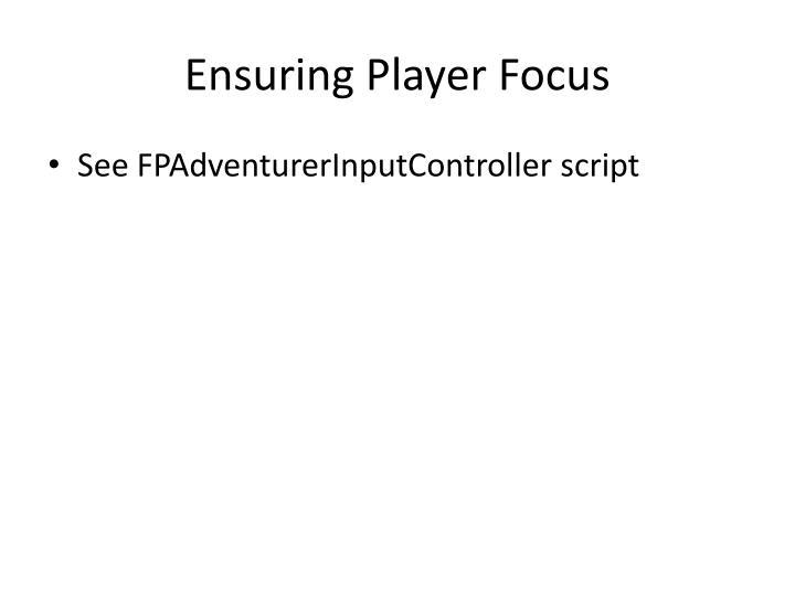 Ensuring Player Focus