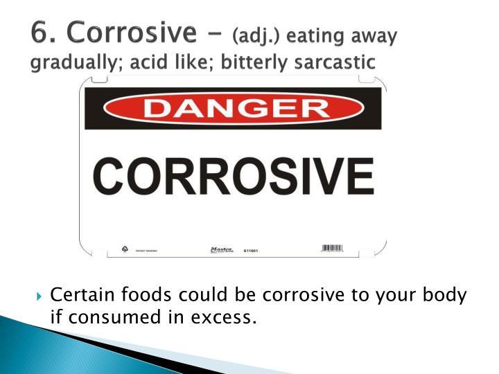 6. Corrosive -