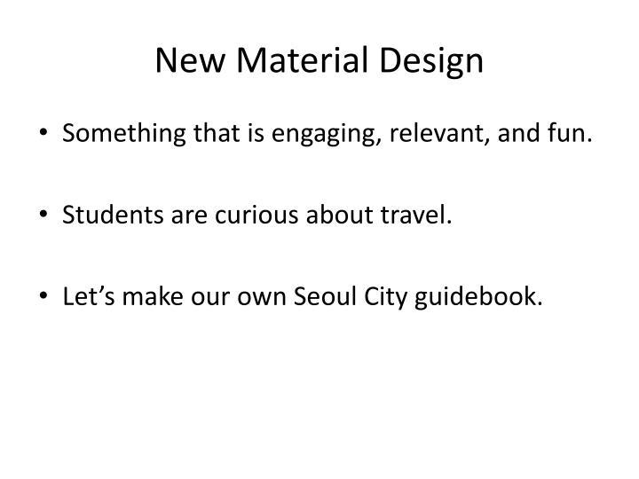 New Material Design