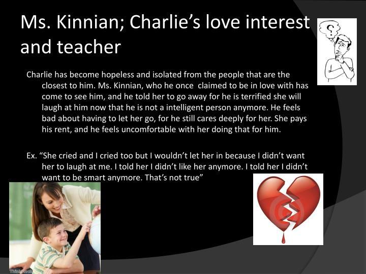 Ms. Kinnian; Charlie's love interest and teacher