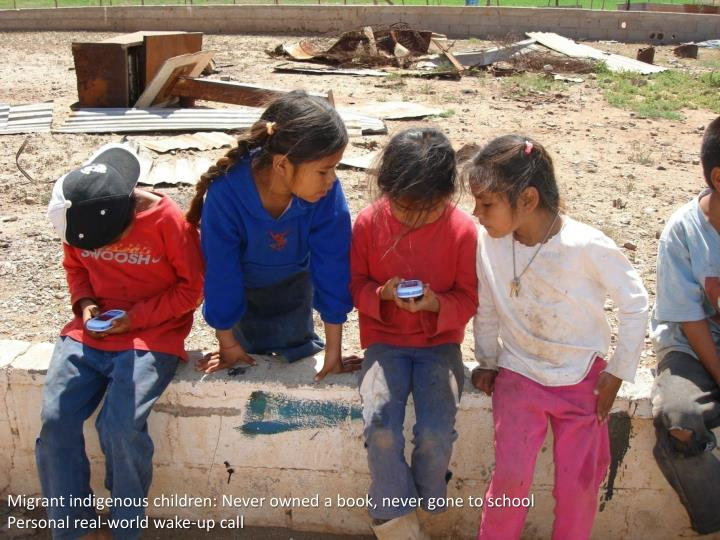 Migrant indigenous children: Never owned a book, never gone to school