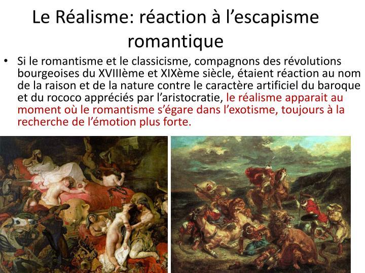 Le Réalisme: réaction à l'escapisme romantique