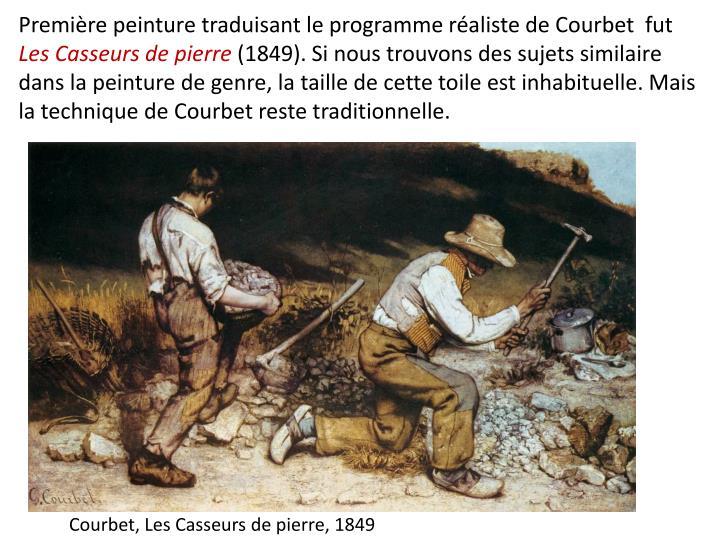 Première peinture traduisant le programme réaliste de Courbet  fut
