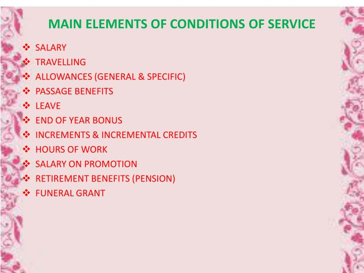MAIN ELEMENTS OF CONDITIONS OF SERVICE