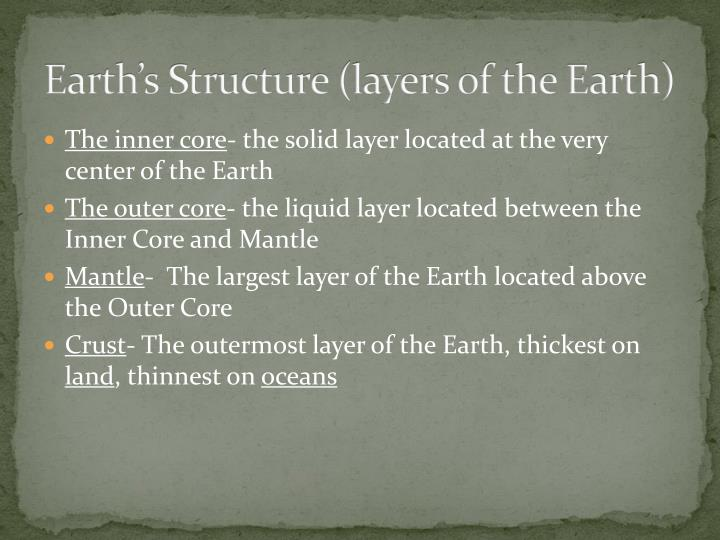 Earth's Structure (layers of the Earth)