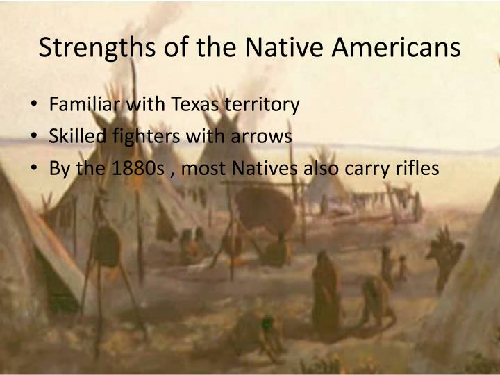 Strengths of the Native Americans