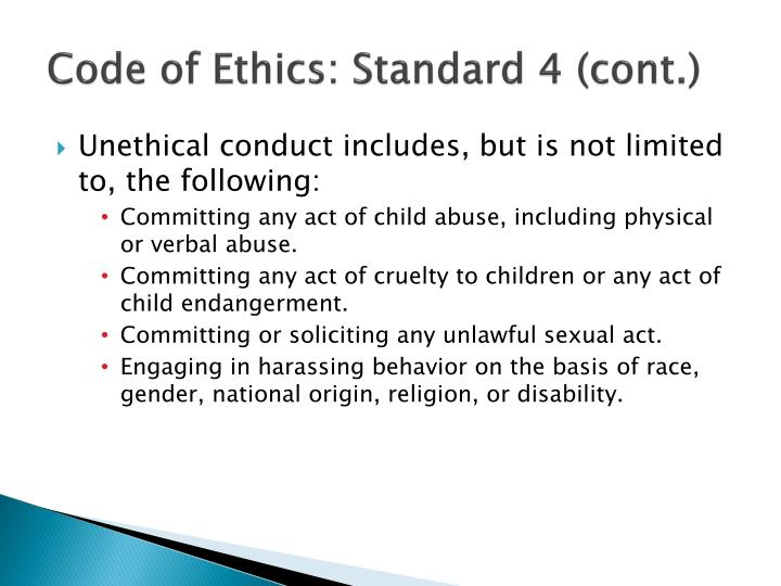 Code of Ethics: Standard 4 (cont.)