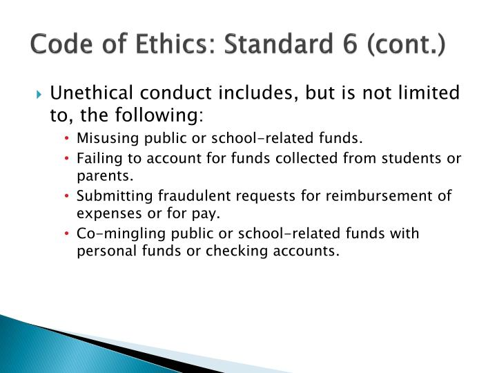 Code of Ethics: Standard 6 (cont.)