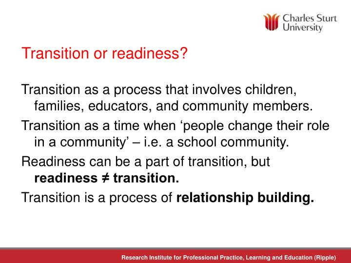 Transition or readiness?
