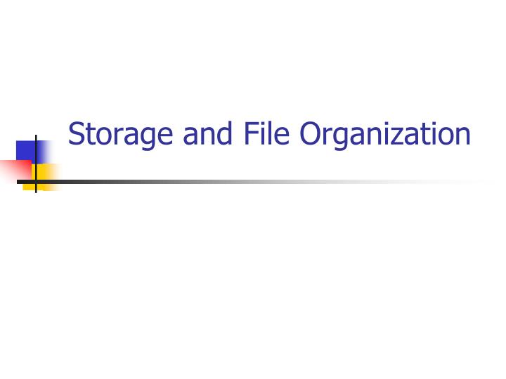 Storage and file organization