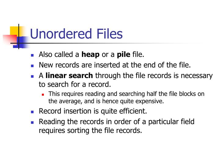 Unordered Files
