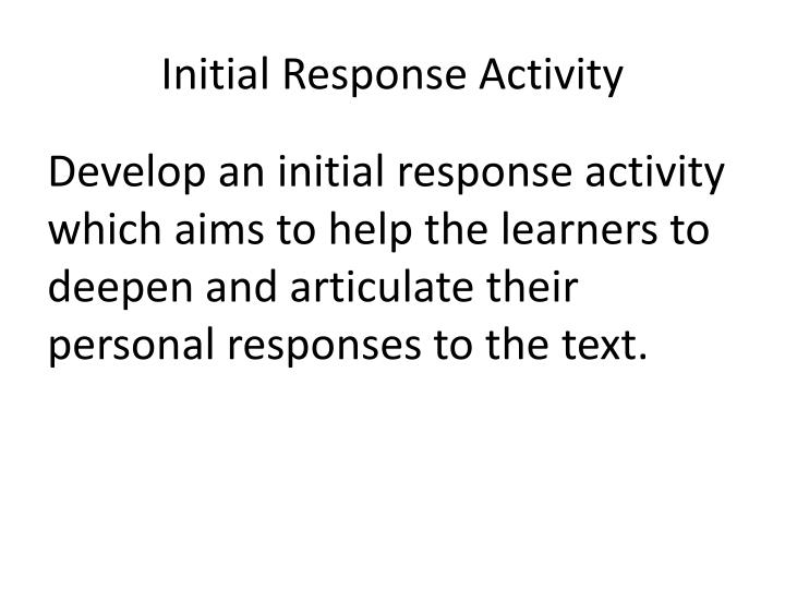 Initial Response Activity