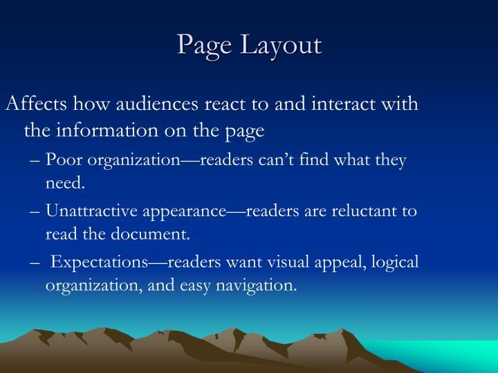 Affects how audiences react to and interact with the information on the page