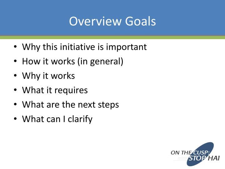 Overview Goals