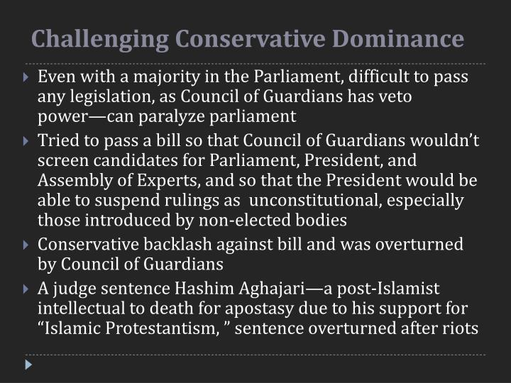 Challenging Conservative Dominance