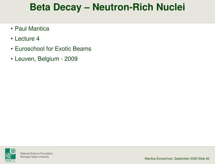 Beta Decay – Neutron-Rich Nuclei