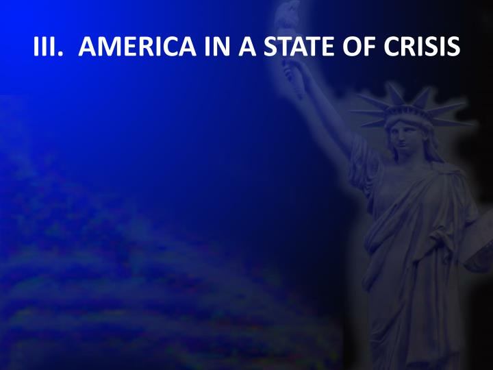III.  AMERICA IN A STATE OF CRISIS