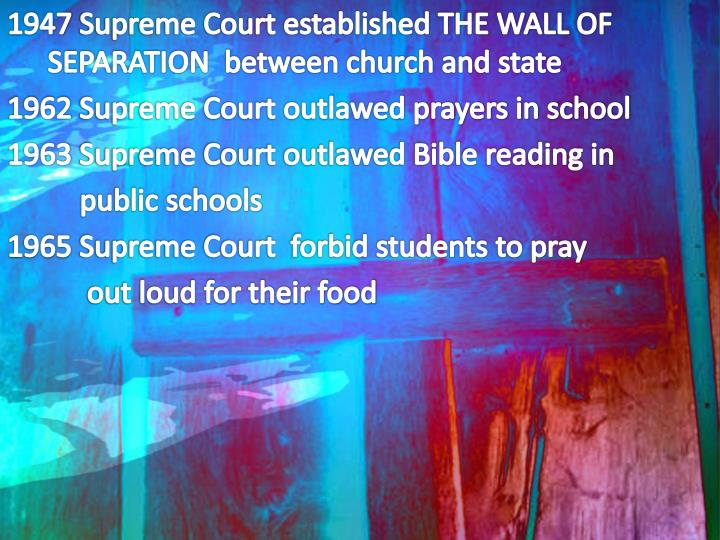 Supreme Court established THE WALL OF  SEPARATION  between church and state