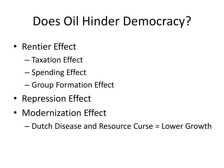 Does Oil Hinder Democracy?