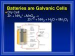 batteries are galvanic cells1