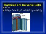 batteries are galvanic cells3