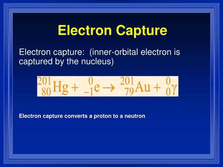 Electron Capture