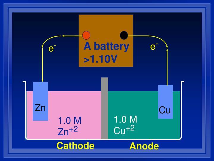 A battery >1.10V