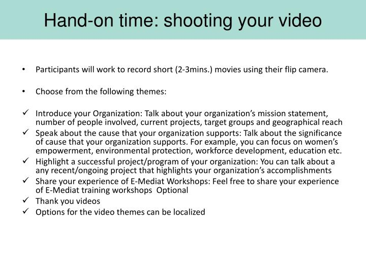 Hand-on time: shooting your video