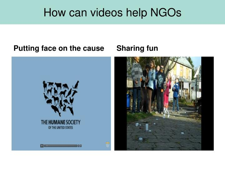 How can videos help NGOs