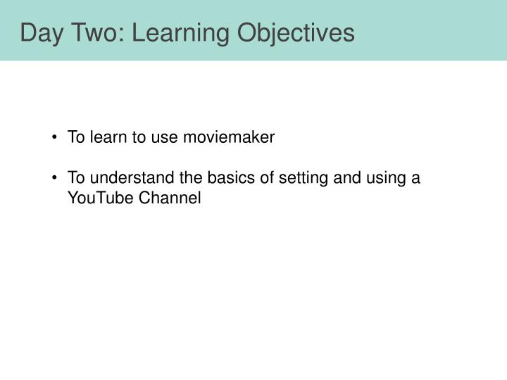 Day Two: Learning Objectives