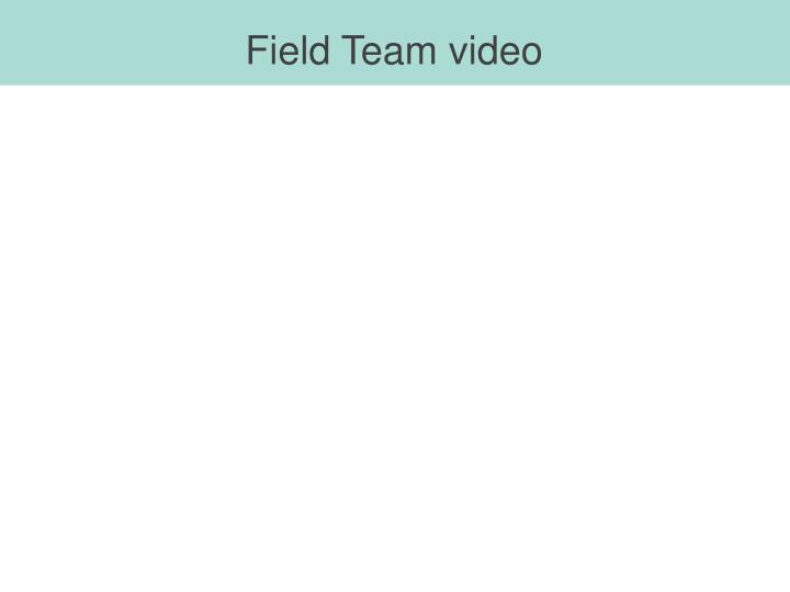 Field Team video