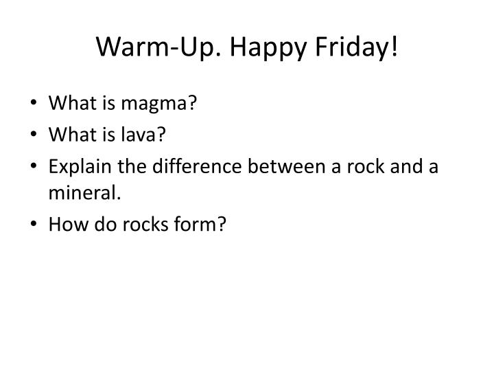 Warm-Up. Happy Friday!
