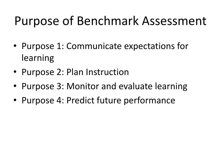Purpose of Benchmark Assessment